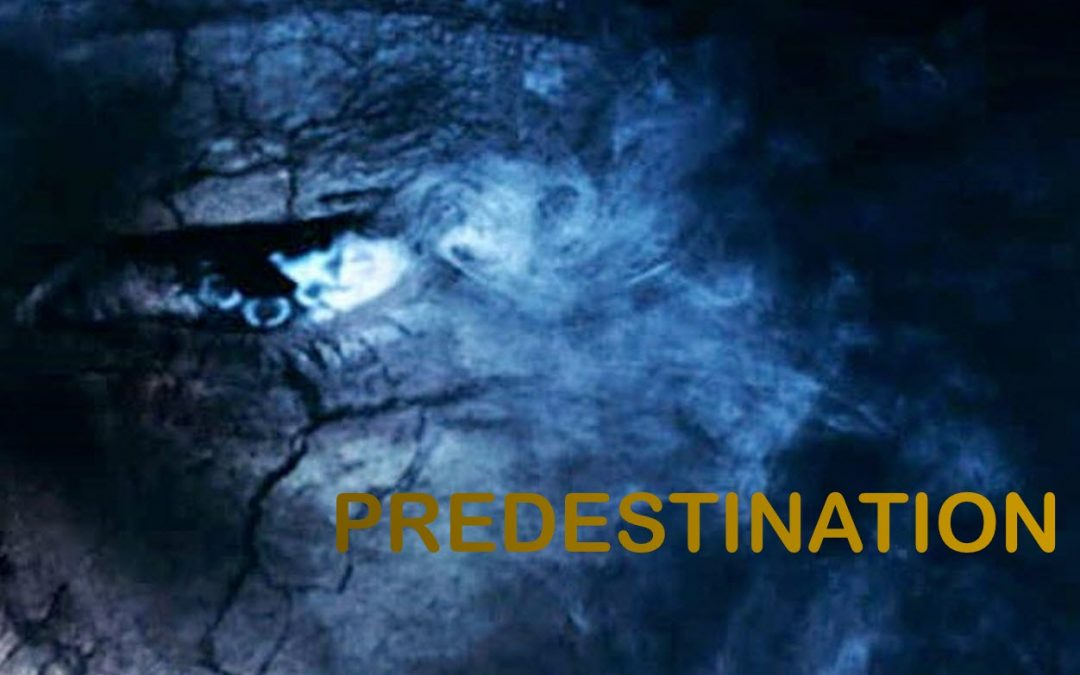 Predestination – Part 1